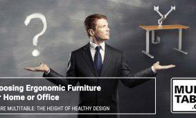 Choosing Ergonomic Furniture For Home Or Office MultiTable Standing Desk Experts