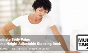 Eliminate Body Pains With A Standing Desk MultiTable
