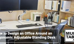 How To Design An Office Around An Ergonomic Adjustable Standing Desk MultiTable