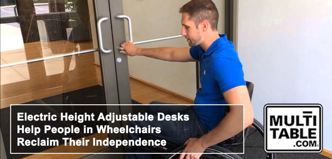 Electric Height Adjustable Desks Help People In Wheelchairs Reclaim Their Independence MultiTable