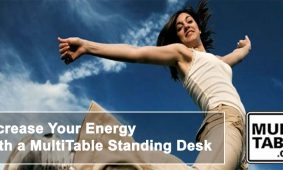 Increase Your Energy With A Standing Desk MultiTable