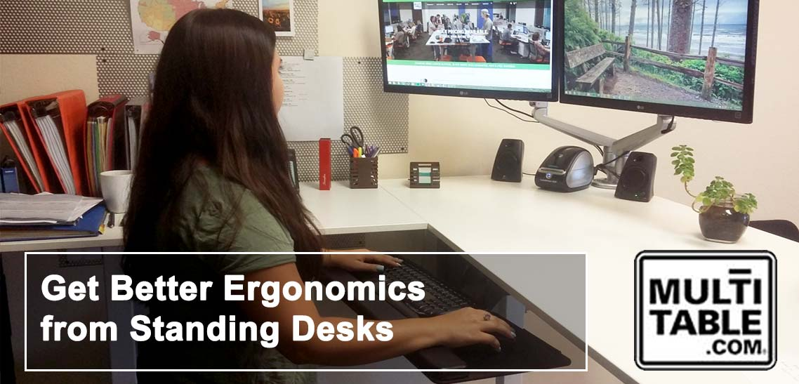 Get Better Ergonomics From Standing Desks MultiTable