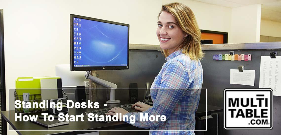 Standing Desks How To Start Standing More MultiTable