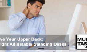 Save Your Upper Back Height Adjustable Standing Desks MultiTable