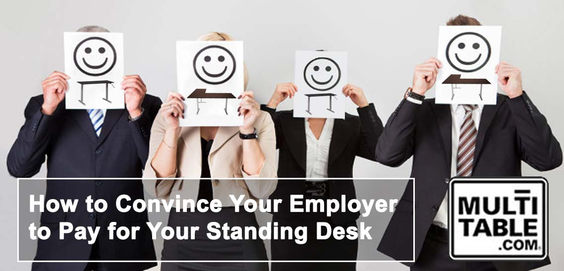 How To Convince Your Employer To Pay For Your Standing Desk MultiTable Standing Desk