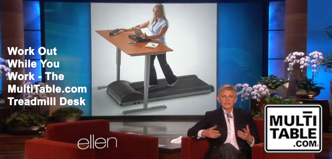 Work Out While You Work The MultiTable Treadmill Desk